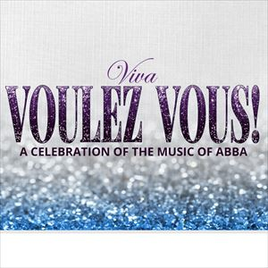 Viva Voulez Vous! A celebration of ABBA