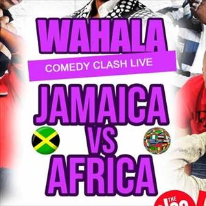 Wahala Comedy Clash: Jamaica Vs Africa