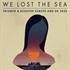 We Lost the Sea