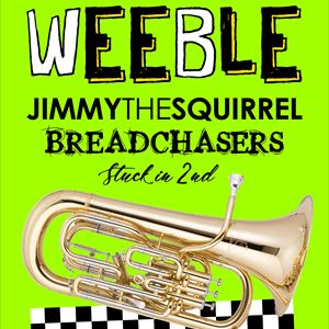 Weeble, Jimmy The Squirrel & Breadchasers