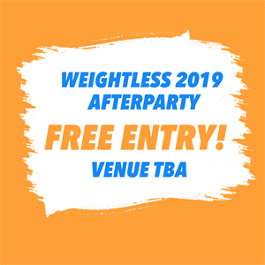 Weightless 2019 After Party!