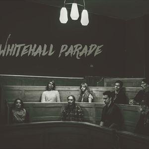Whitehall Parade + The Human Experience