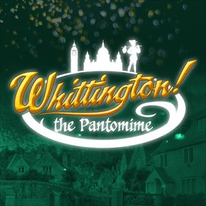 Whittington! The Pantomime [CADOS]