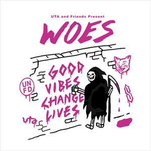 Woes - Good Vibes Change Lives