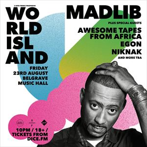 World Island Presents: Madlib + More