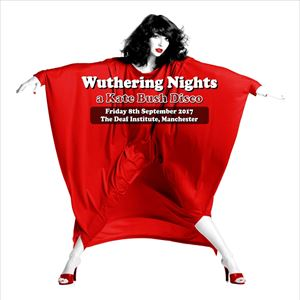 WUTHERING NIGHTS - A KATE BUSH DISCO!