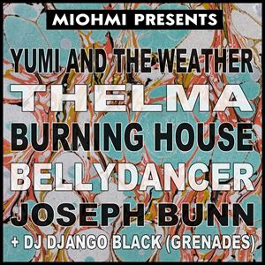YUMI AND THE WEATHER/THELMA/BELLYDANCER+MORE