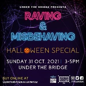 Raving & Misbehaving