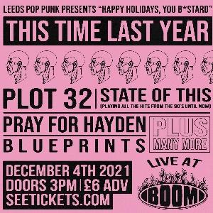 Leeds Pop Punk - This Time Last Year, Plot 32