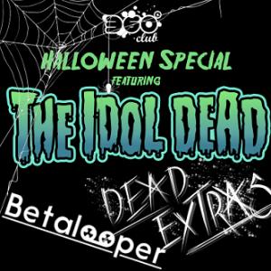THE IDOL DEAD / DEAD EXTRAS / BETALOOPER