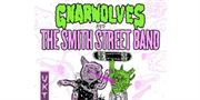 Gnarwolves & The Smith Street Band