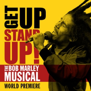 Get Up, Stand Up! The Bob Marley Musical Tickets and Dates