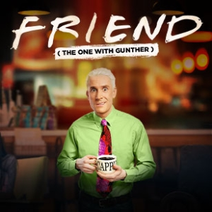 FRIEND (The One with Gunther) (Nov21)