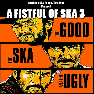 A Fistful of Ska 3 - The Good, The Ska & The Ugly