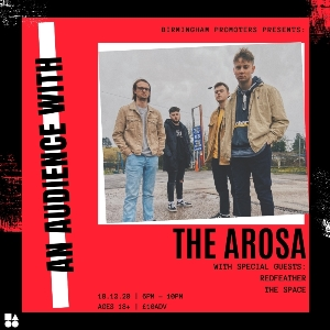 An Audience W/ The Arosa / Redfeather / The Space