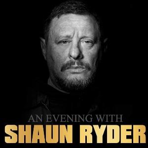 An Evening with Shaun Ryder (Happy Mondays)