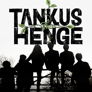 An Evening with Tankus The Henge