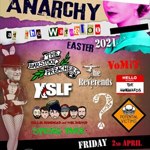 Anarchy @ The Waterloo Friday