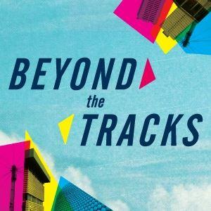Beyond The Tracks