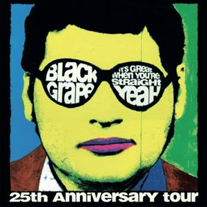 Black Grape - 25th Annivesary Tour