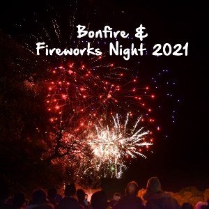 Bonfire & Fireworks Night 2021