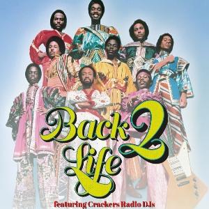 Crackers Radio & Sunday Soul present BACK 2 LIFE