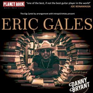ERIC GALES + SPECIAL GUEST DANNY BRYANT