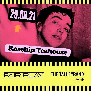Fair Play Series: Rosehip Teahouse