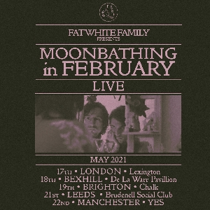 Fat White Family Presents Moonbathing In February