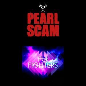 Fu Fighters & Pearl Scam - Tribute