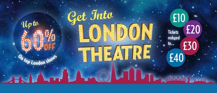 Get Into London Theatre: Discounts on more than 65 top London Shows!