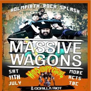 Holmfirth Rock Splash with Massive Wagons & guests