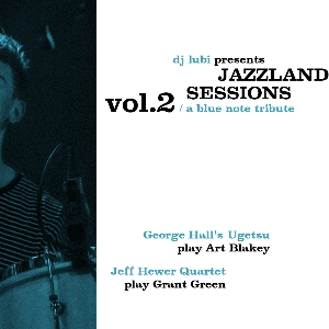 Jazzland Sessions : A Blue Note Records Tribute