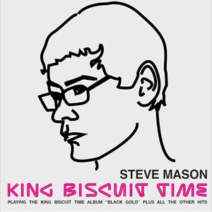 King Biscuit Time (Steve Mason)