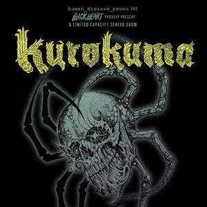 Kurokuma + Game - Limited Capacity Show