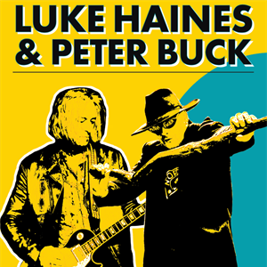 LUKE HAINES & PETER BUCK