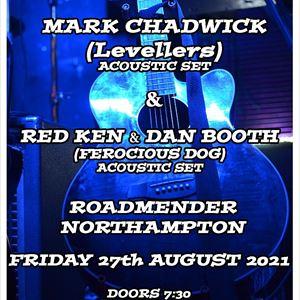 Mark Chadwick (Levellers)+Ken & Dan Ferocious Dog