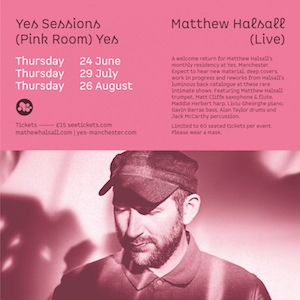 Matthew Halsall (live) Yes Sessions