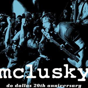 Mclusky - 20th Anniversary of Mclusky Do Dallas