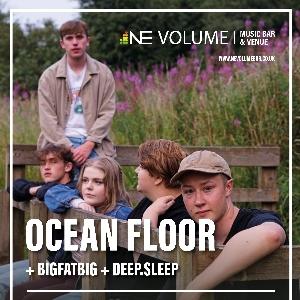 Ocean Floor + BigFatBig + Deep.Sleep
