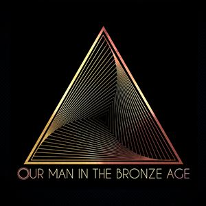 Our Man In The Bronze age