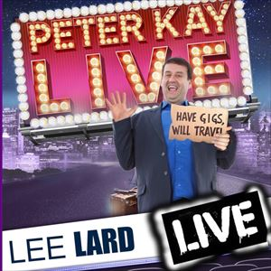 PETER KAY | Lee Lard UK's Number 1 Tribute