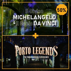 Porto Legends + Da Vinci & Il Divino Michelangelo