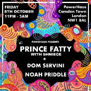 PowerHaus Presents: Prince Fatty + Friends