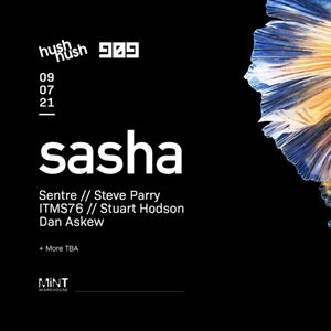 Hush Hush & 909 Presents Sasha