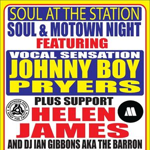 SOUL @ THE STATION W/ JOHNNY BOY PLUS SUPPORT & DJ