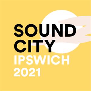 Sound City Ipswich 2021