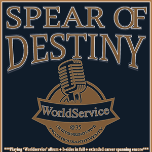 Spear of Destiny - World Service @ 35