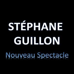 STEPHANE GUILLON SUR SCENE
