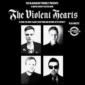 The Violent Hearts - Ltd Capacity Show